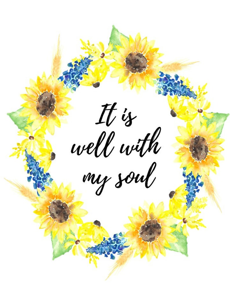 photograph about It is Well With My Soul Printable called All is very well with my soul Printable Sunflower Printable