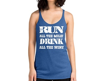 e98031f5f7d331 Run All The Miles Drink All The Wire Women s Racerback Tank