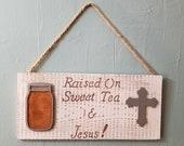 Sweet Tea and Jesus Sign