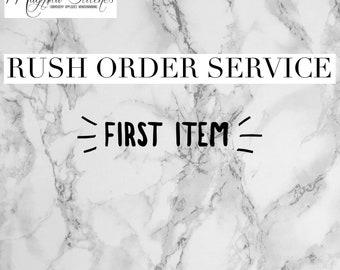 RUSH ORDER 1st Item ONLY