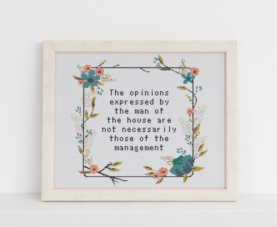The Opinions Of The Man Of The House Funny Cross Stitch Etsy