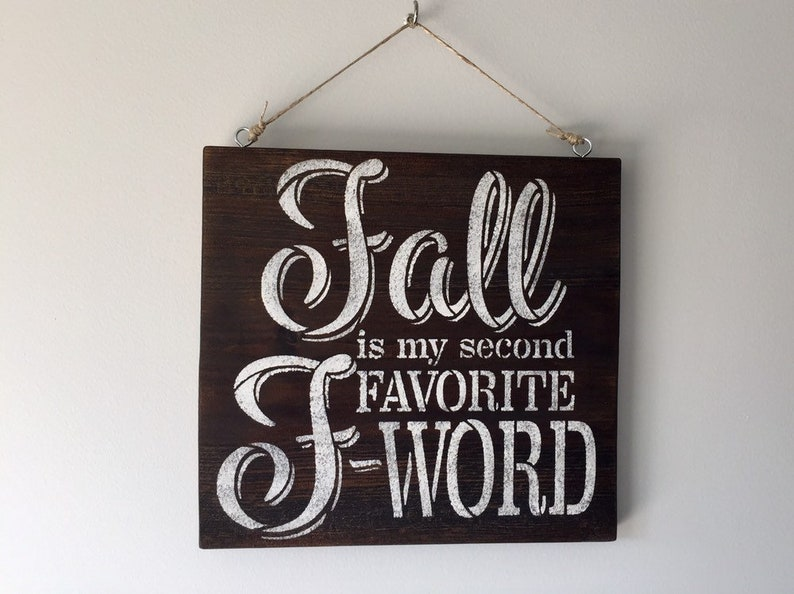 Fall is My Second Favorite F-Word Wooden Sign