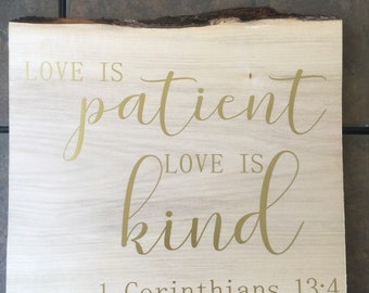 Love is patient love is kind wooden slab sign