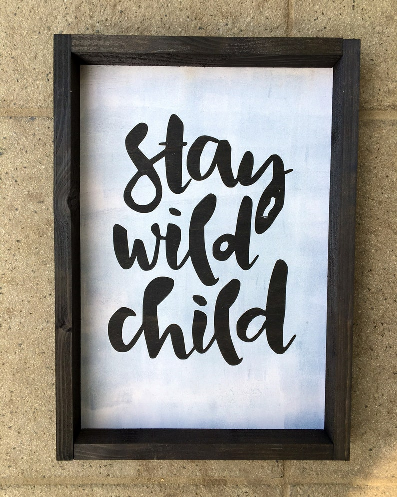 Stay wild child image 0