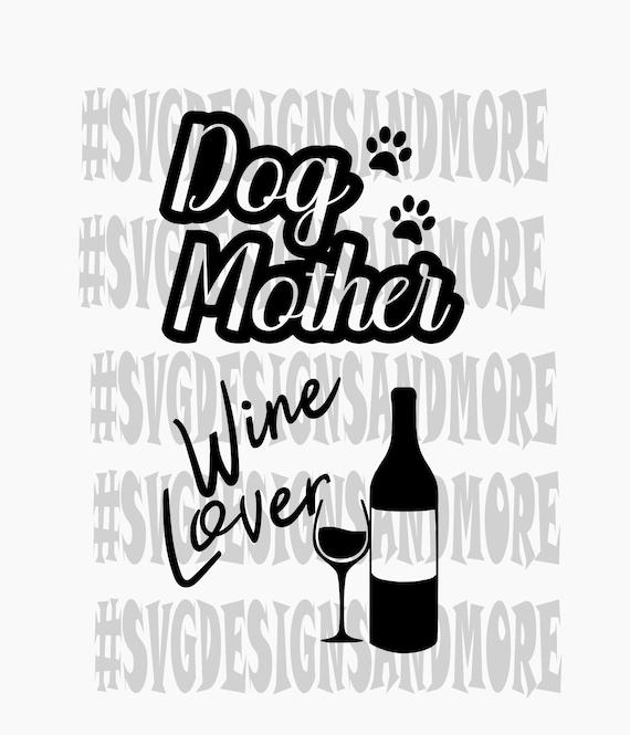 Dog Mom Wine Lover Silhouette Svg Cutting Filedog Mom Svgdog Etsy
