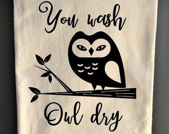 Kitchen Towels   Flour Sack Towel   You Wash Owl Dry   Funny Kitchen Towels    Kitchen Decor   Tea Towel   Housewarming Gift   Hostess Gift