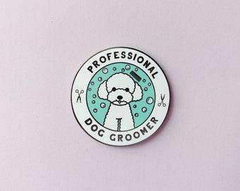 Professional Dog Groomer | Enamel Pin | Lapel Pin