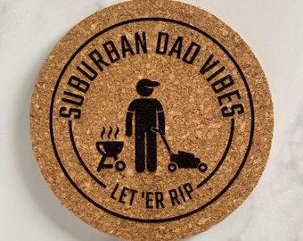 Suburban Dad Vibes   Cork Trivet
