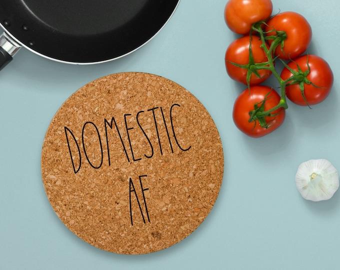 DOMESTIC AF Trivet   Cork Trivet   Laser Engraved Trivet   Kitchen Decor   Cooking Tools   Cookware   Gift Idea   Pot Holder