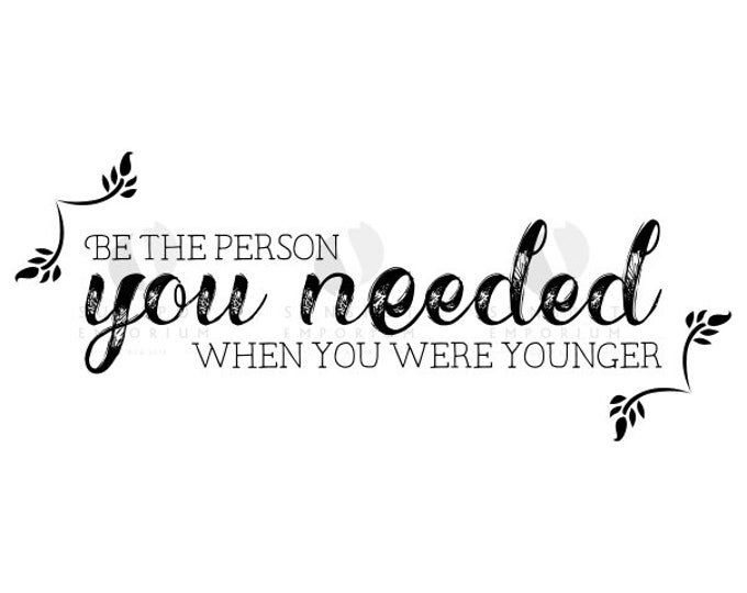Be The Person You Needed When You Were Younger Clipart   Digital Download   Commercial License