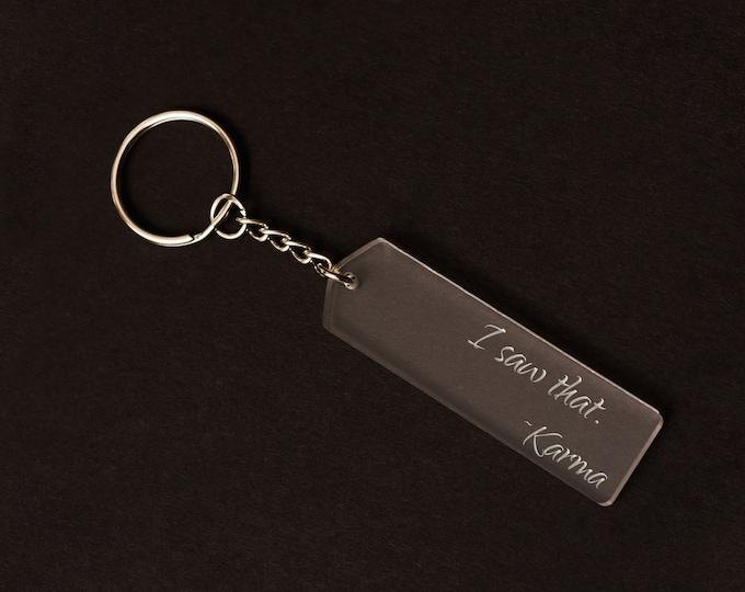 I Saw That, Karma Keychain | Karma Keychain | Laser Cut Keychain | Humorous Keychain | Wooden Keychain | Acrylic Keychain | Gift Idea