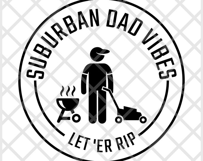 Suburban Dad Vibes SVG   Commercial License   Digital Download   Dad Humor   Father's Day SVG