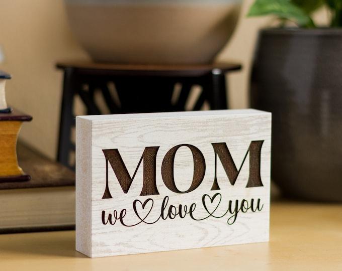 We Love You Mom Desk Sign | Mom Gifts | They/Them | Freestanding Desk Sign | Laser Engraved | Home Decor |