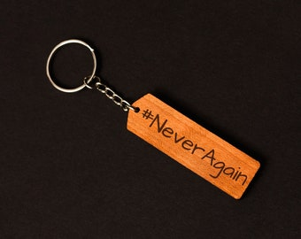 Charity #NeverAgain Laser Cut and Engraved Wooden Keychain