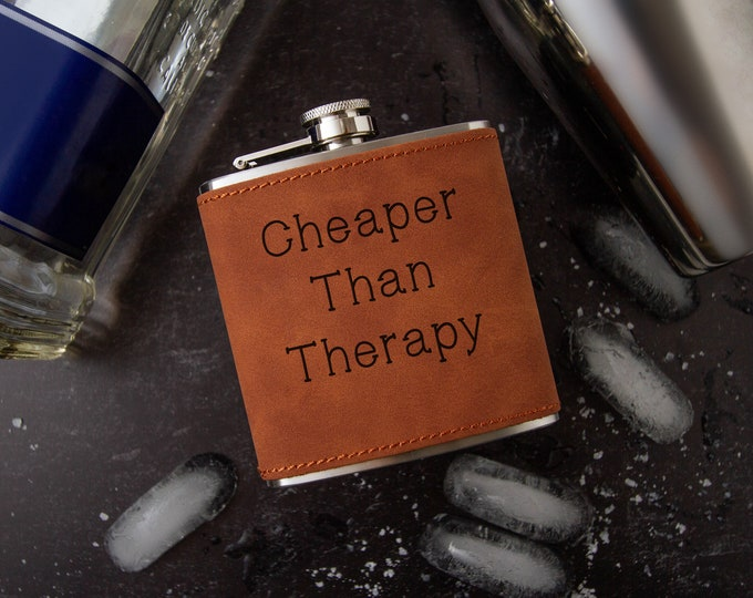Cheaper Than Therapy Flask | Novelty Flask | Funny Flask | Faux Leather Flask | Vegan Leather Flask | Special Occasion Gift | Leather Flask
