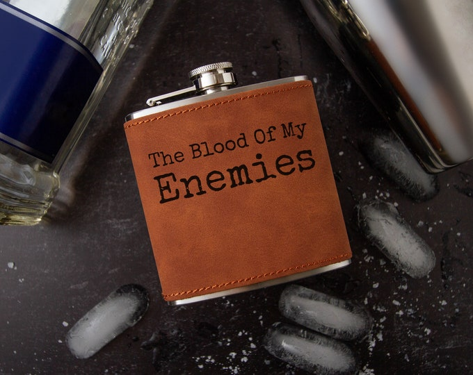 The Blood of My Enemies Flask | Hip Flask | Novelty Flask | Faux Leather | Vegan Leather | Funny Flask | Leather Flask
