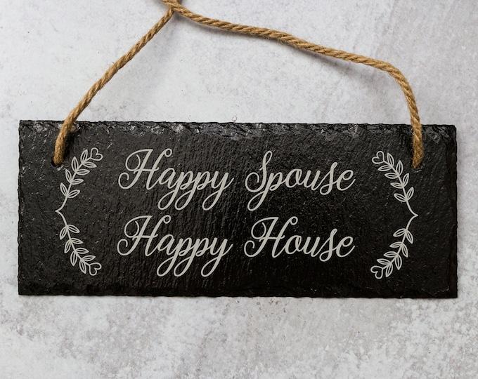 Happy Spouse, Happy House | Slate Door Sign | Laser Engraved Slate Sign | Happy Spouse Sign | Happy House Sign | Wedding Gift Idea