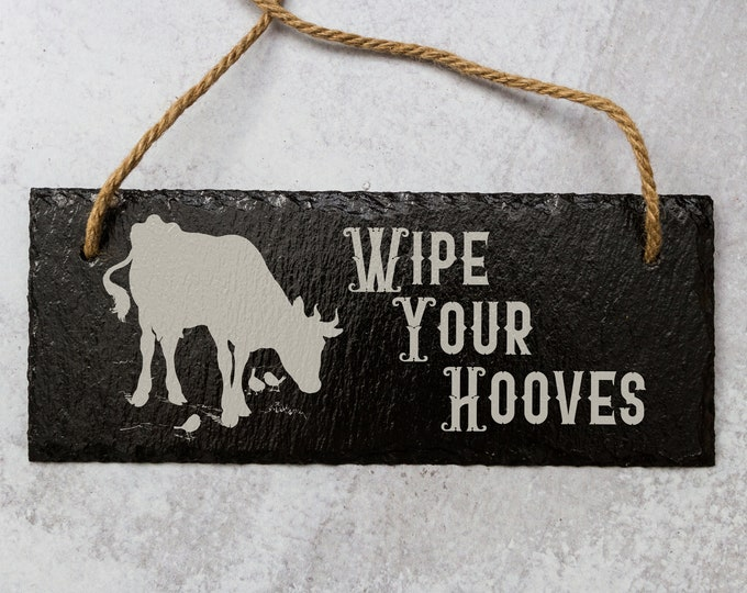 Wipe Your Hooves Sign | Slate Door Sign | Laser Engraved Sign | Wipe Your Feet | Natural Slate Sign | Farmhouse Door Sign