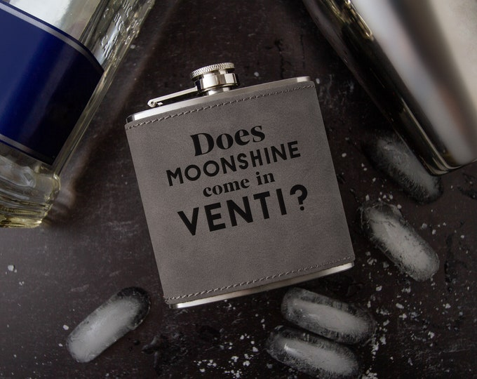 Does Moonshine Come In Venti | Funny Flask | Bachelorette Gift | Faux Leather | Vegan Leather | Special Occasion | Leather Flask