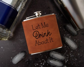 Let Me Drink About It Flask   Novelty Flask   Funny Flask   Faux Leather Flask   Vegan Leather Flask   Special Occasion Gift   Leather Flask