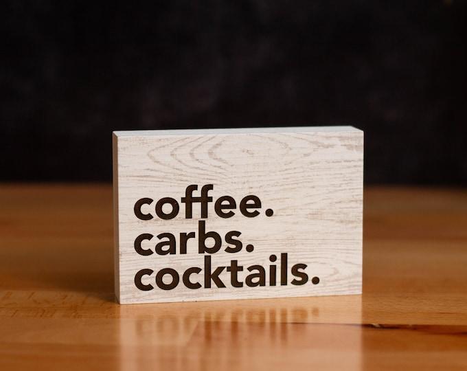 Coffee, Carbs, Cocktails Desk Sign | Freestanding Desk Sign | Laser Engraved | Home Decor | Bar Sign