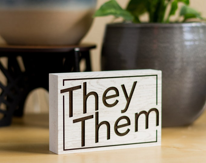 Pronoun Desk Sign | Pronoun Gifts | She/Her | He/Him | They/Them | Freestanding Desk Sign | Laser Engraved | Home Decor | LGBTQIA+