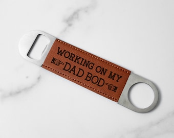 Working on my Dad Bod   Faux Leather Bottle Opener   Gift for Dad   Bottle Opener   Laser Engraved   Faux Leather   Gift Idea  