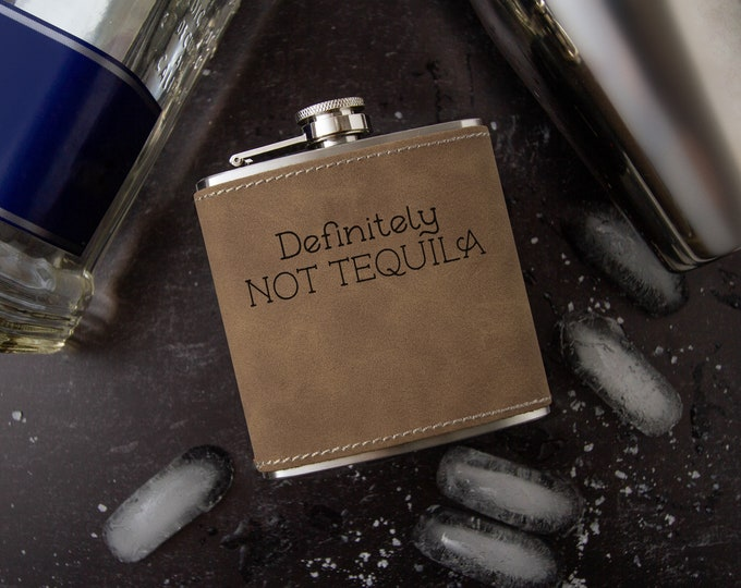 Definitely Not Tequila   Novelty Flask   Funny Flask   Bachelorette Gift   Faux Leather   Vegan Leather   Special Occasion   Leather Flask