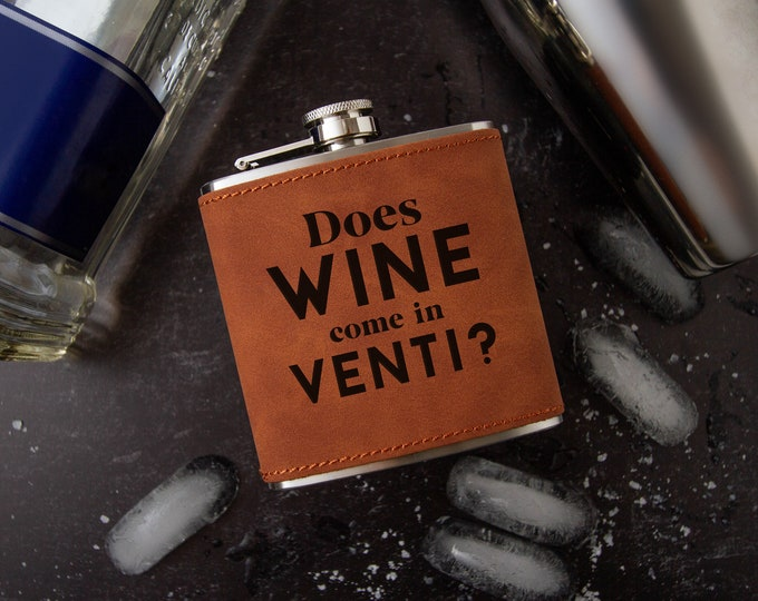 Does Wine Come In Venti | Funny Flask | Bachelorette Gift | Faux Leather | Vegan Leather | Special Occasion | Leather Flask