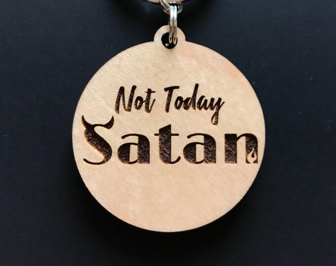 Not Today Satan Keychain
