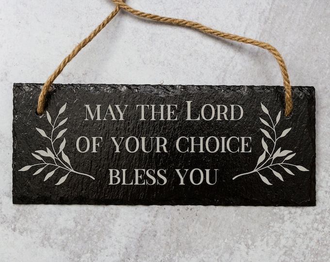 May The Lord of Your Choice Bless You | Slate Door Sign | Laser Engraved Slate Sign | Lord Bless You Sign | Blessed Sign