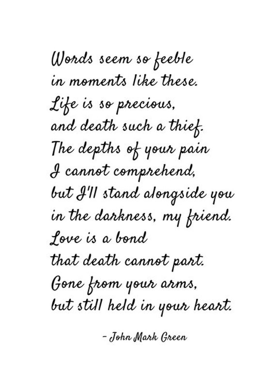 Sympathy Gifts For Friend Or Family Grief Gift Words Seem So Feeble In Moments Like These Poem By John Mark Green