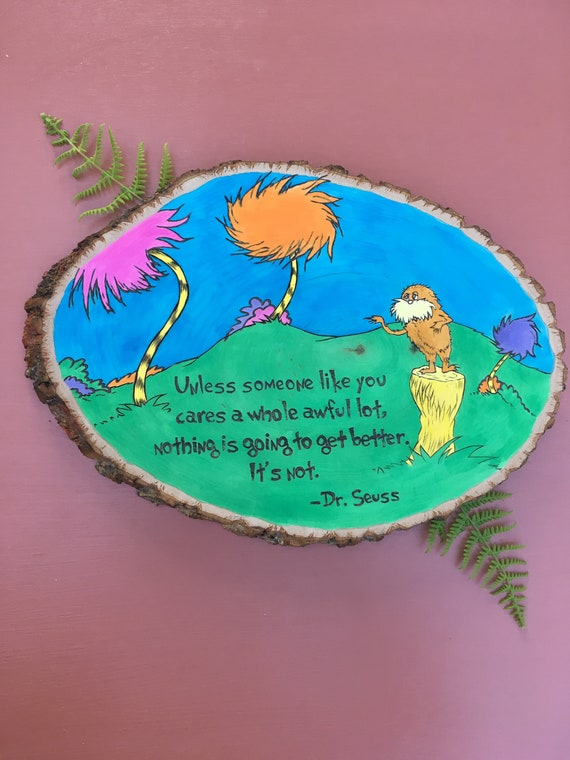 Dr. Seuss Quote/ Lorax Wood Sign/Dr. Seuss Wall Art/ Lorax | Etsy