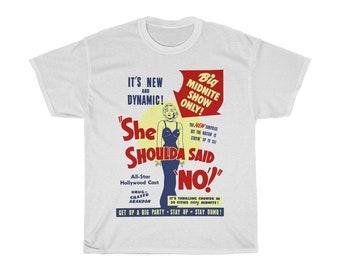She Shoulda Said No Vintage Exploitation Movie Poster Unisex T-Shirt   Retro Rebel Teenager Tee