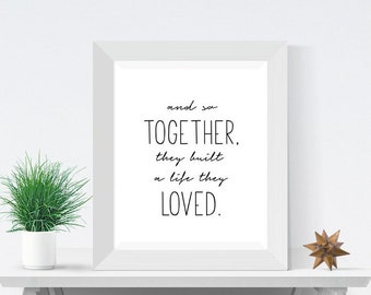 AND SO TOGETHER They Built A Life Loved Marriage Prints Love Quote Home Decor Printables