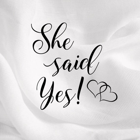 She Said Yes Wedding Svgmarriage Engagement Bride Cut Files Etsy He asked her if she had ever walked in rainy weather. she said yes wedding svg marriage engagement bride cut files quotes for cricut silhouette