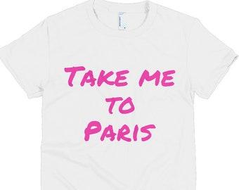 Take Me To Paris Travel Women's T-Shirt by JetSetter Apparel