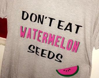 Don't Eat Watermelon Seeds Maternity Shirt