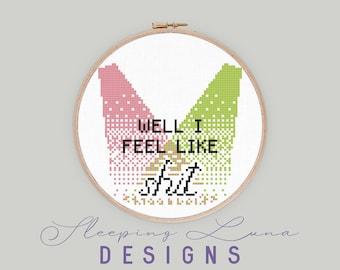 Well I Feel Like - Cross Stitch Pattern - Snarky Cross Stitch - Modern Cross Stitch - Funny Cross Stitch - Digital Download Pattern