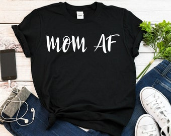 eef9f16e Mom AF Shirt, Mom Shirt, Mom Life Shirt, MomLife Shirt, Mama Bear Shirt,  mothers day gift, mama gift , Mama Bear, Pregnancy Gender Reveal
