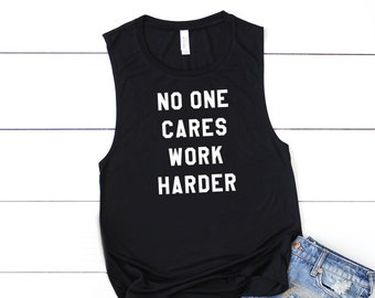 f159a1f4194c8 No One Cares Work Harder Shirt