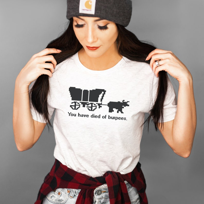 Gift Vintage Faded Print T-Shirt Funny Tee Oregon Trail Shirt Women\u2019s Graphic Tee You Have Died of Burpees Tee Cute Tee