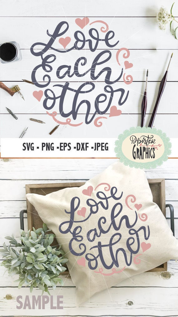 Love Each Other Or Perish: Love Each Other SVG Christian Bible Quote Svg Png Die Cuts