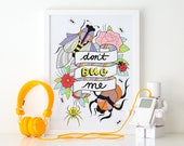 Don't Bug Me Colourful Illustrated Art Matt Poster Print