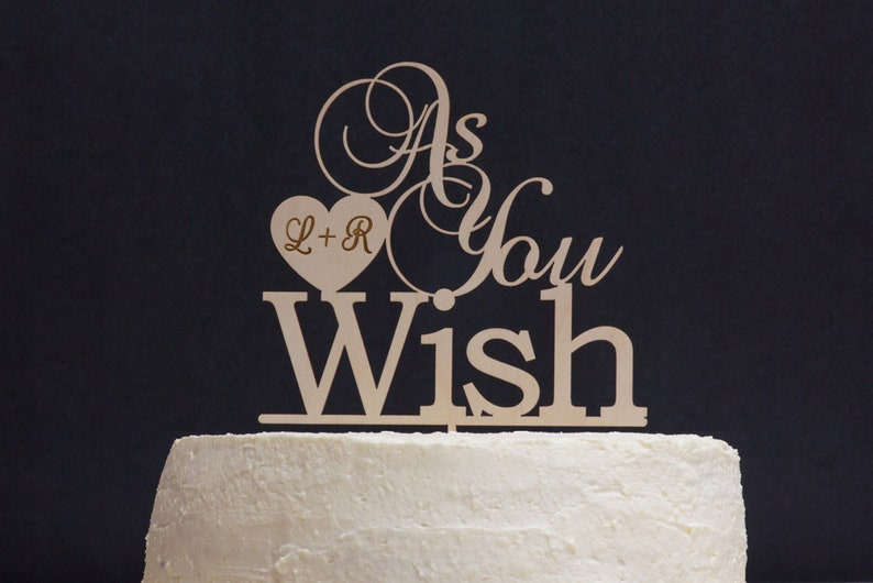 As You Wish Cake Topper Funny Wedding Toppers