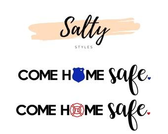 Come Home Safe Vinyl Door Decal   Police / Fire Door Decal