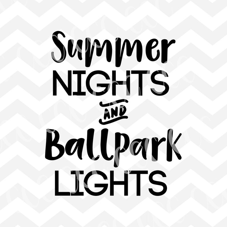 f7ba4e6924c9 Summer Nights And Ballpark Lights SVG Cutting File