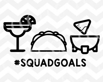 Margaritas, Tacos, Chips & Salsa #SquadGoals Cinco De Mayo Inspired SVG Cutting File