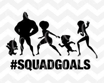 The Incredibles #SquadGoals SVG Cutting File