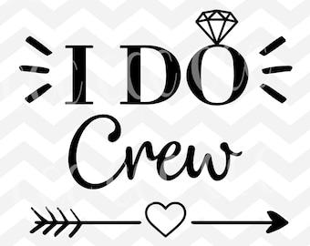 I Do Crew SVG Cutting File